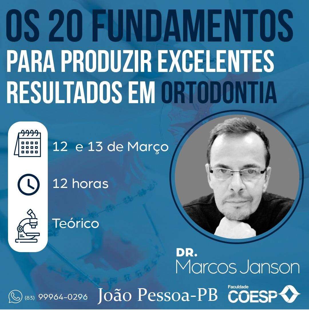 20 FUNDAMENTOS PARA PRODUZIR EXCELENTES RESULTADOS EM ORTODONTIA